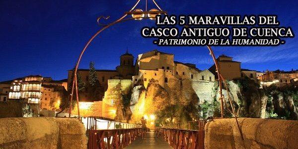 Las 5 maravillas del casco antiguo de Cuenca