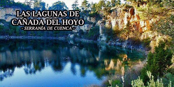 Las Lagunas de Cañada del Hoyo y las Torcas de los Palancares