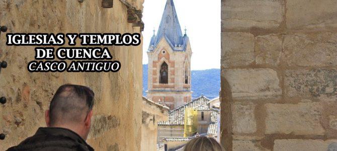 Iglesias, conventos y templos del casco antiguo de Cuenca