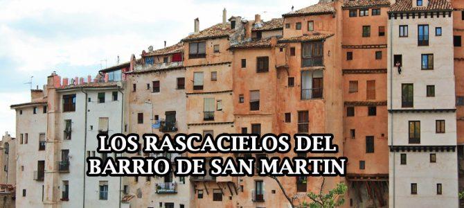 Que ver en Cuenca ciudad: Los Rascacielos del Barrio de San Martín