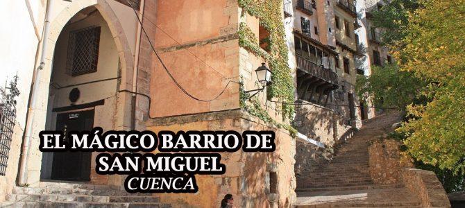 El mágico barrio de San Miguel de Cuenca