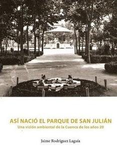 Así nació el Parque de San Julián