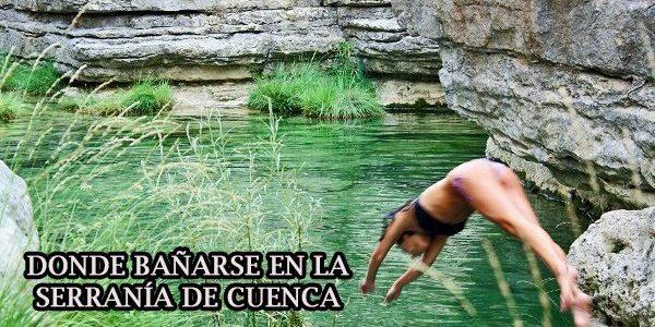 Dónde bañarse en Uña | Serranía de Cuenca