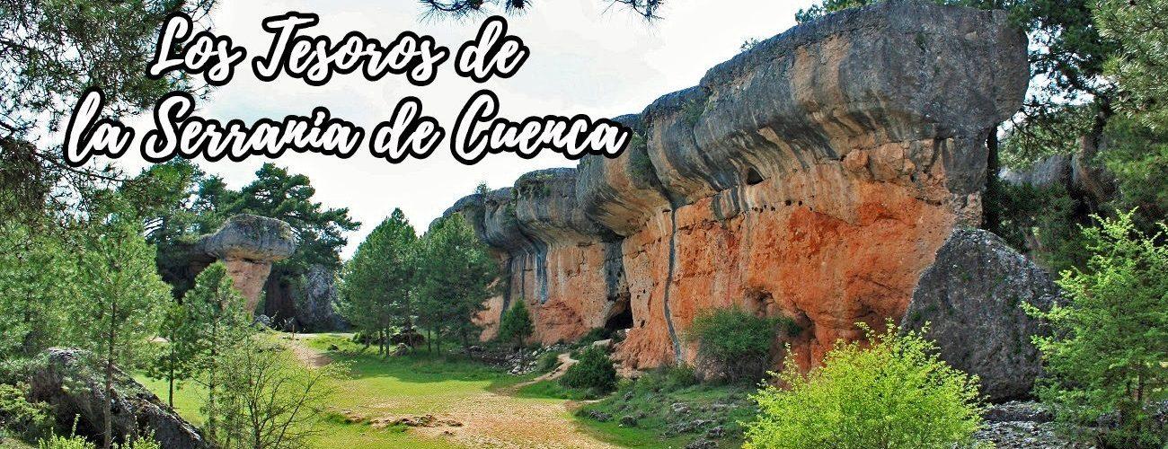 14 Tesoros Naturales que ver en la Serranía de Cuenca