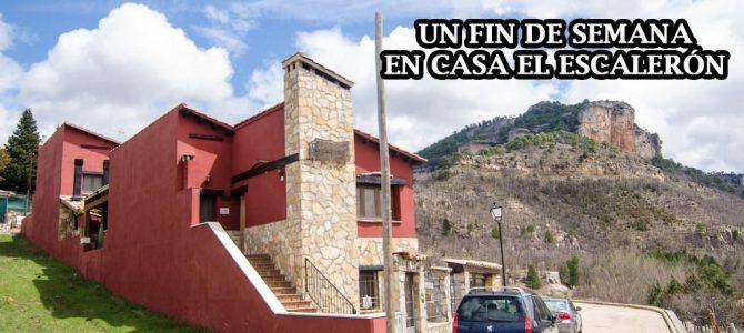 Un fin de semana en Casa el Escalerón | Disfrutando de la Serranía de Cuenca