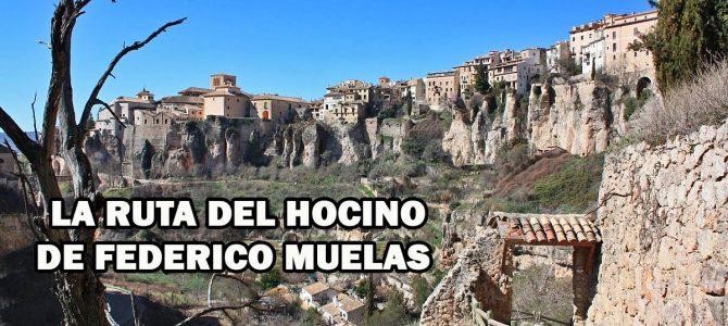 Ruta del Hocino de Federico Muelas hasta el Mirador del Rey