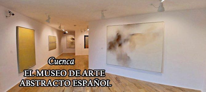 El Museo de Arte Abstracto Español (Cuenca)