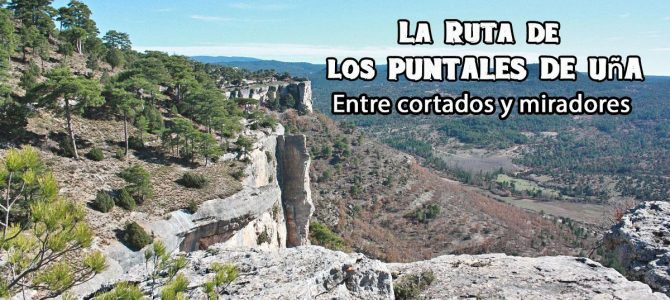 La ruta de los Puntales de Uña. Entre cortados y miradores